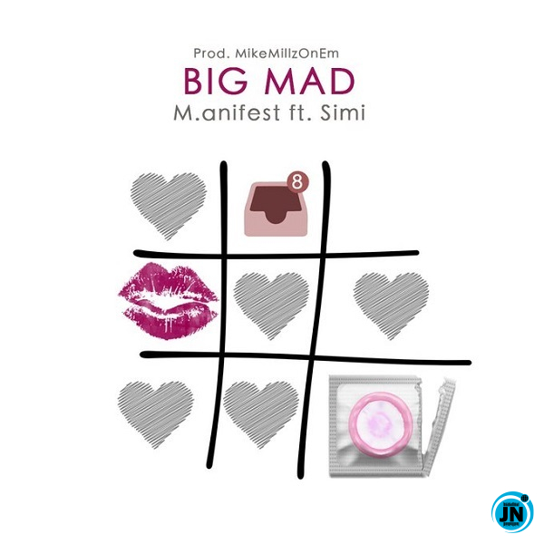 M.anifest – Big Mad Ft. Simi
